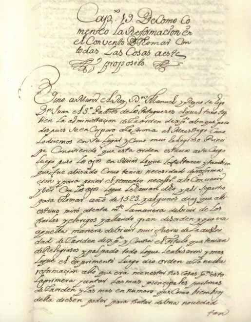 Jerónimo Román dá conhecimento das motivações que  presidiram à reforma da Ordem de Christo, à clausuras  dos freires e, consequentemente, à delimitação da cerca.